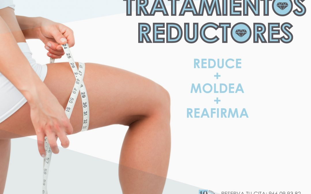 The Summer is coming: Tratamientos reductores
