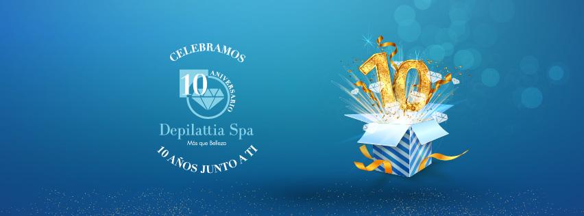 Depilattia Spa 10 años contigo! Estamos de Aniversario!