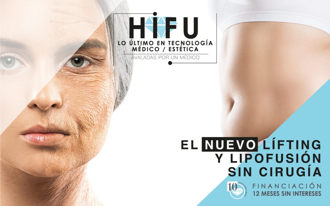 NOVEDAD HIFU: El nuevo tratamiento facial y corporal sin cirugía