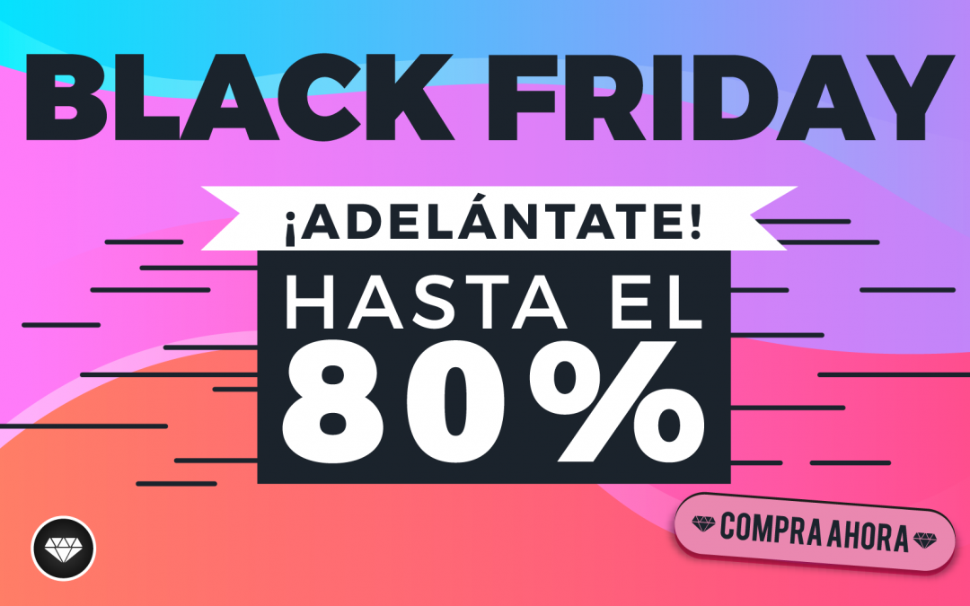 ¡Adelántate al Black Friday!